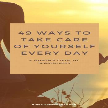 49 Ways to Take Care of Yourself Every Day  Are you looking for tips and ideas on how to take care