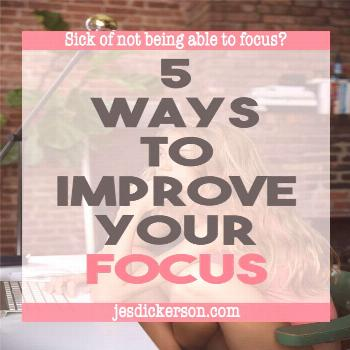 5 Ways To Improve Your Focus Everyone is vying for your attention in this noisy world. Learn how to