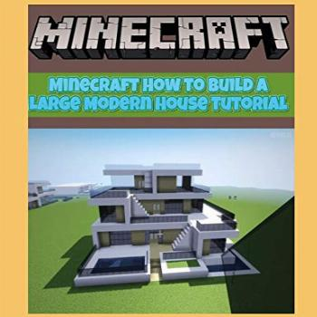 Minecraft How To Build a Large Modern House Tutorial v40: