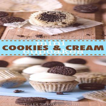 Mini Cookies & Cream Cupcakes: Mini vanilla cupcakes filled with crushed Oreos, and topped with cre