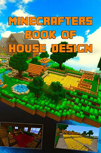 Minecrafters Ultimate Book of House Design Gorgeous Book of